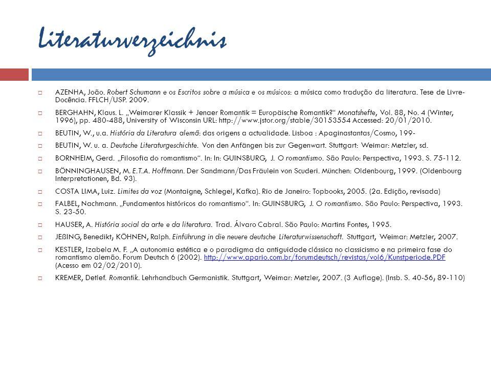 Literaturverzeichnis AZENHA, João. Robert Schumann e os Escritos sobre a música e os músicos: a música como tradução da literatura. Tese de Livre- Doc