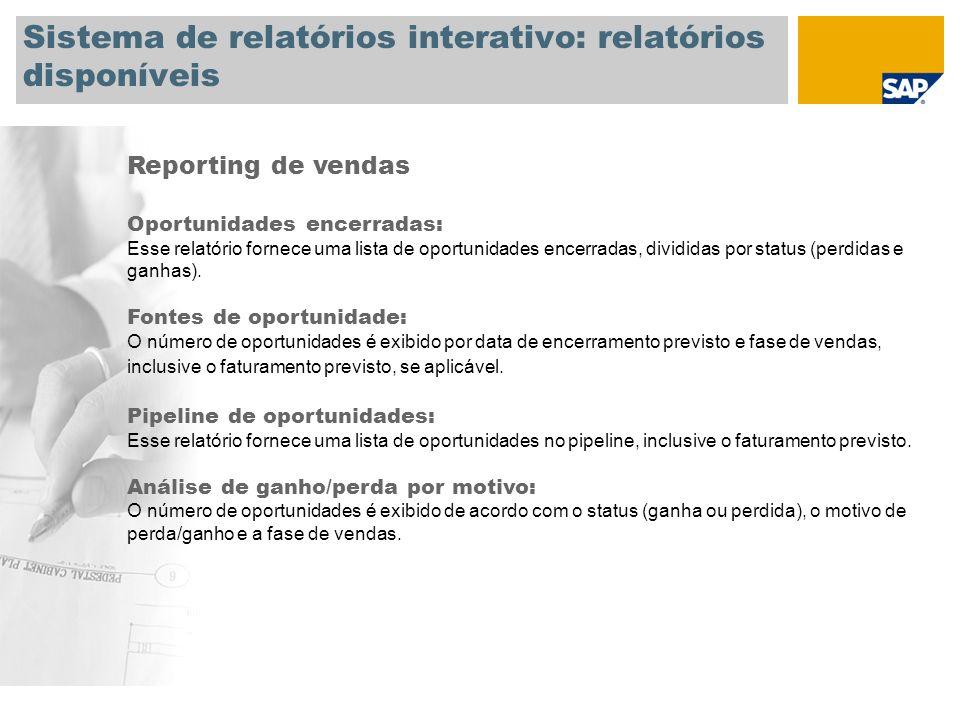 Sistema de relatórios interativo: relatórios disponíveis Reporting de vendas Oportunidades encerradas: Esse relatório fornece uma lista de oportunidades encerradas, divididas por status (perdidas e ganhas).