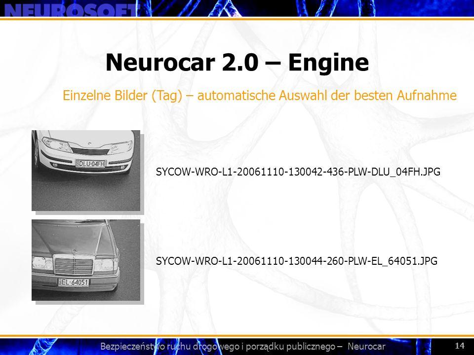 Bezpieczeństwo ruchu drogowego i porządku publicznego – Neurocar 14 Neurocar 2.0 – Engine SYCOW-WRO-L1-20061110-130044-260-PLW-EL_64051.JPG SYCOW-WRO-
