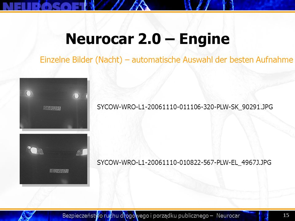 Bezpieczeństwo ruchu drogowego i porządku publicznego – Neurocar 15 Neurocar 2.0 – Engine SYCOW-WRO-L1-20061110-010822-567-PLW-EL_4967J.JPG SYCOW-WRO-