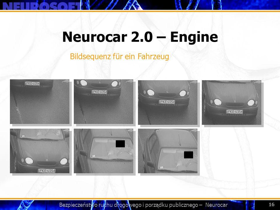 Bezpieczeństwo ruchu drogowego i porządku publicznego – Neurocar 16 Neurocar 2.0 – Engine Bildsequenz für ein Fahrzeug