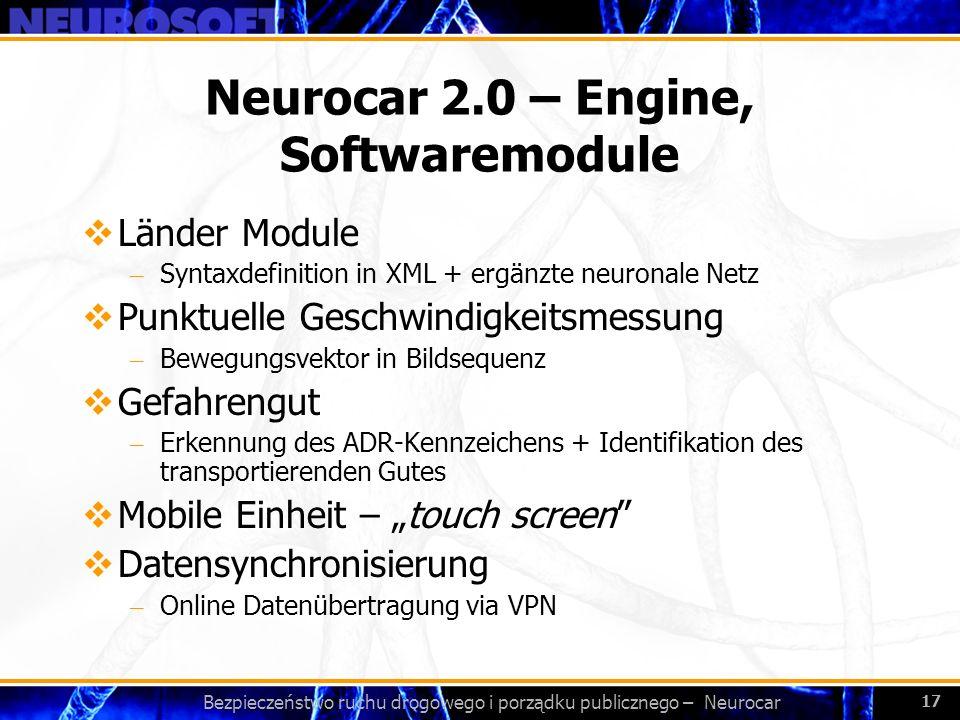 Bezpieczeństwo ruchu drogowego i porządku publicznego – Neurocar 17 Neurocar 2.0 – Engine, Softwaremodule Länder Module – Syntaxdefinition in XML + er