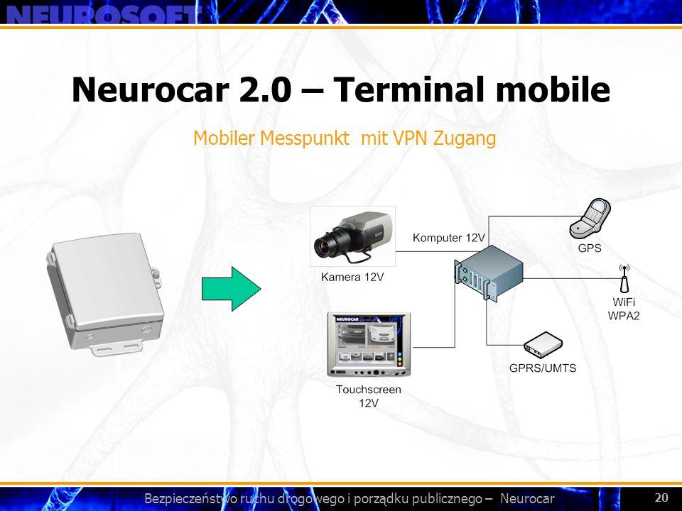 Bezpieczeństwo ruchu drogowego i porządku publicznego – Neurocar 20 Neurocar 2.0 – Terminal mobile Mobiler Messpunkt mit VPN Zugang