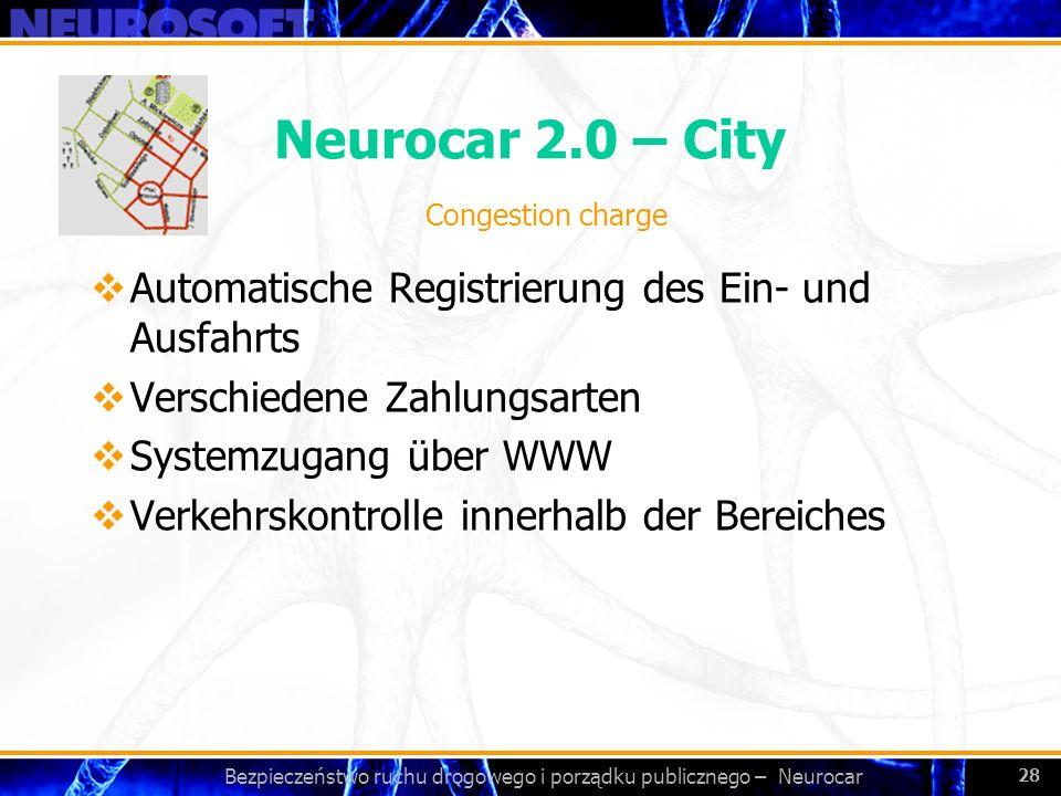 Bezpieczeństwo ruchu drogowego i porządku publicznego – Neurocar 28 Neurocar 2.0 – City Automatische Registrierung des Ein- und Ausfahrts Verschiedene