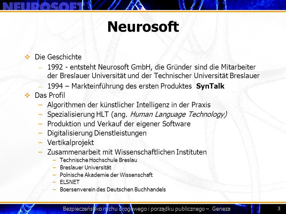 Bezpieczeństwo ruchu drogowego i porządku publicznego – Geneza 3 Neurosoft Die Geschichte – 1992 - entsteht Neurosoft GmbH, die Gründer sind die Mitar