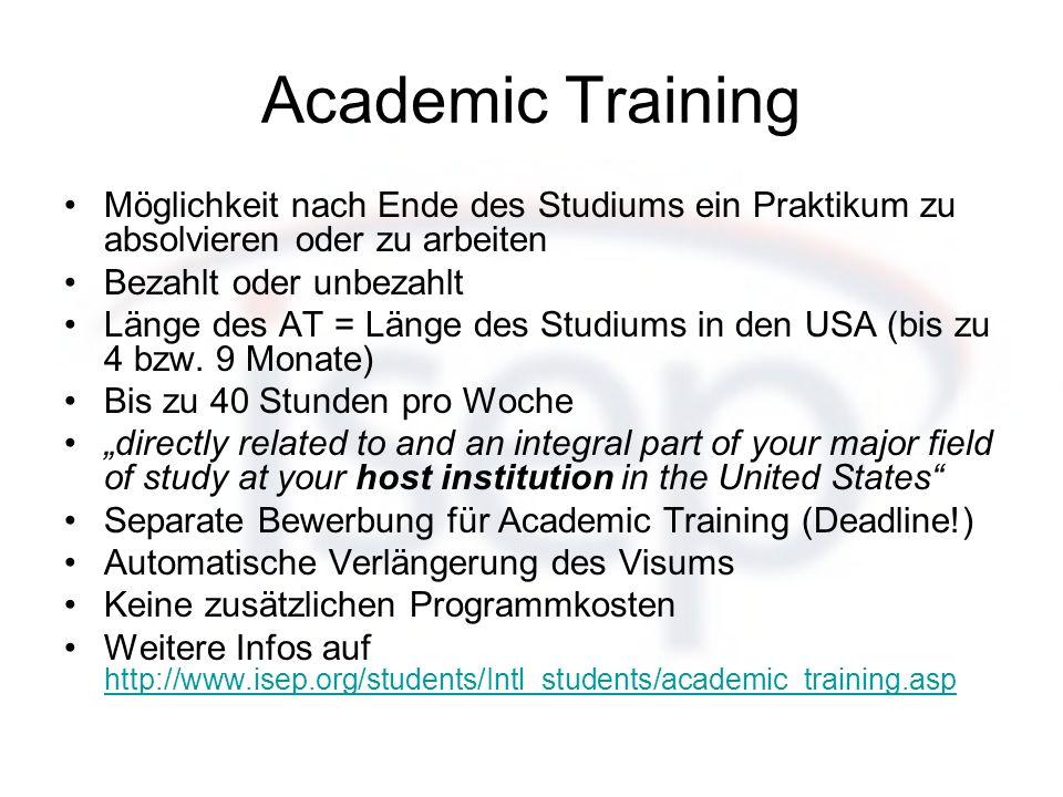 Academic Training Möglichkeit nach Ende des Studiums ein Praktikum zu absolvieren oder zu arbeiten Bezahlt oder unbezahlt Länge des AT = Länge des Stu