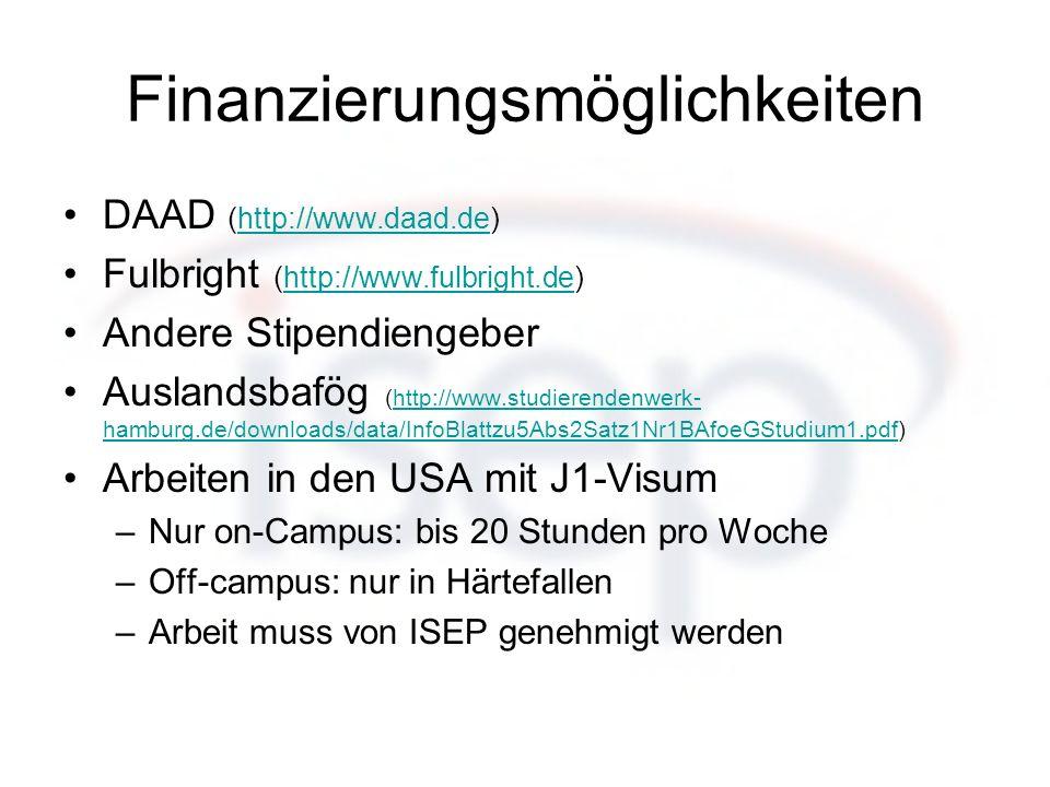 Finanzierungsmöglichkeiten DAAD (http://www.daad.de)http://www.daad.de Fulbright (http://www.fulbright.de)http://www.fulbright.de Andere Stipendiengeb