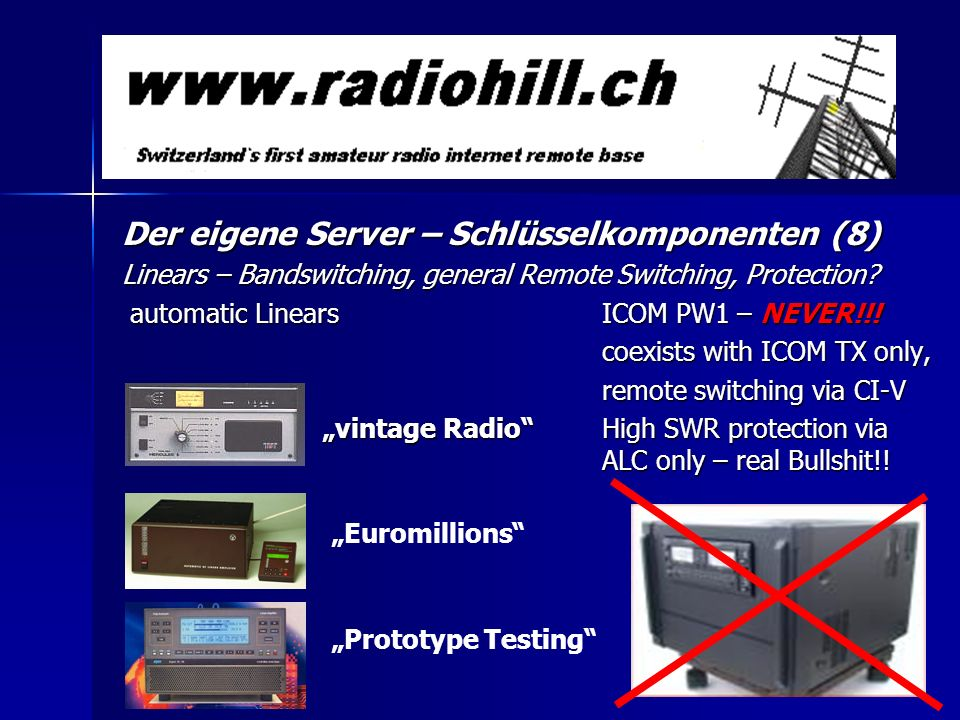 Der eigene Server – Schlüsselkomponenten (8) Linears – Bandswitching, general Remote Switching, Protection? automatic LinearsICOM PW1 – NEVER!!! autom