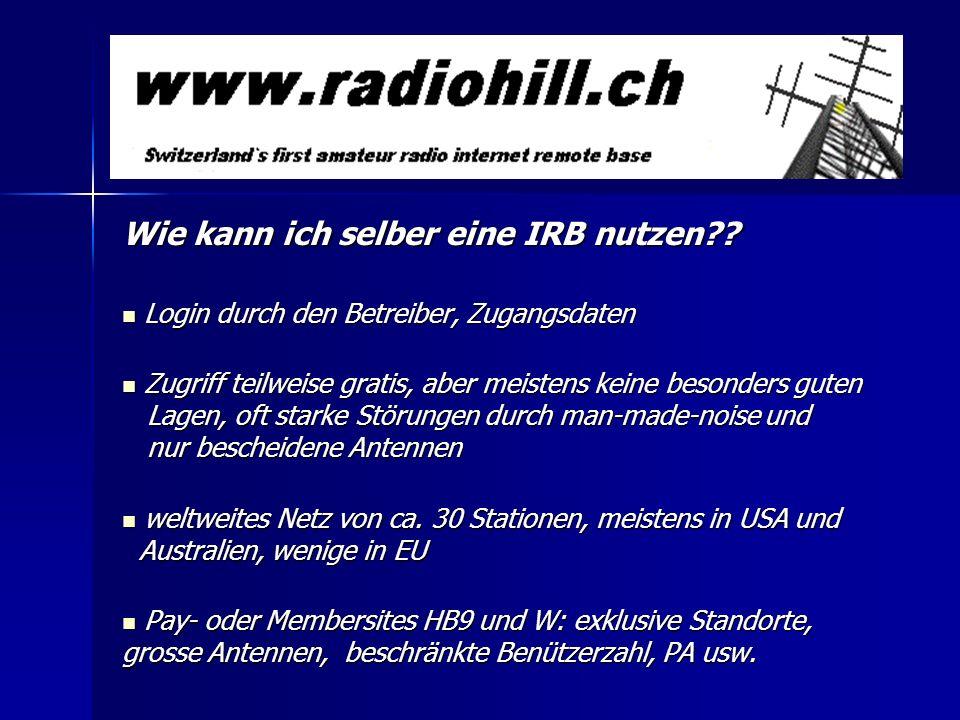 Wie kann ich selber eine IRB nutzen?? Login durch den Betreiber, Zugangsdaten Login durch den Betreiber, Zugangsdaten Zugriff teilweise gratis, aber m