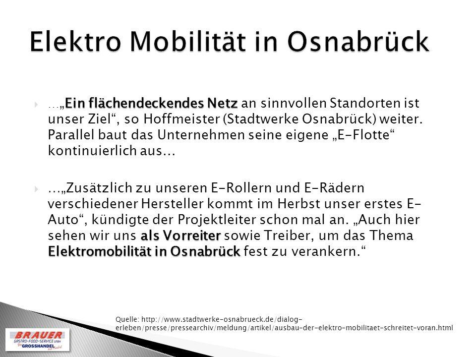 Ein flächendeckendes Netz …Ein flächendeckendes Netz an sinnvollen Standorten ist unser Ziel, so Hoffmeister (Stadtwerke Osnabrück) weiter.