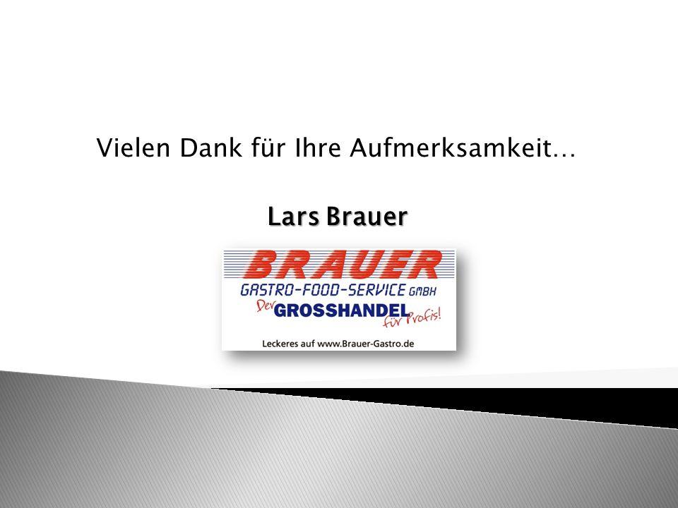 Vielen Dank für Ihre Aufmerksamkeit… Lars Brauer