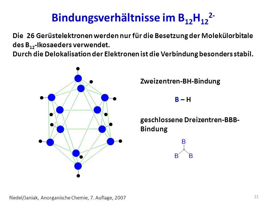 Bindungsverhältnisse im B 12 H 12 2- Riedel/Janiak, Anorganische Chemie, 7.
