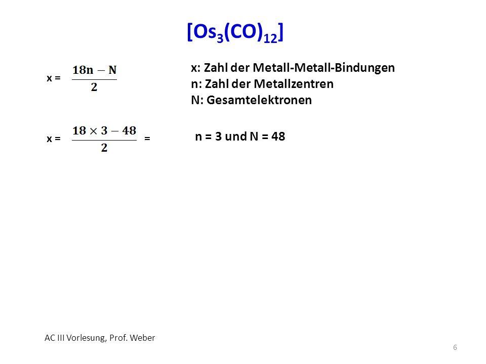 [Os 3 (CO) 12 ] 7 AC III Vorlesung, Prof.