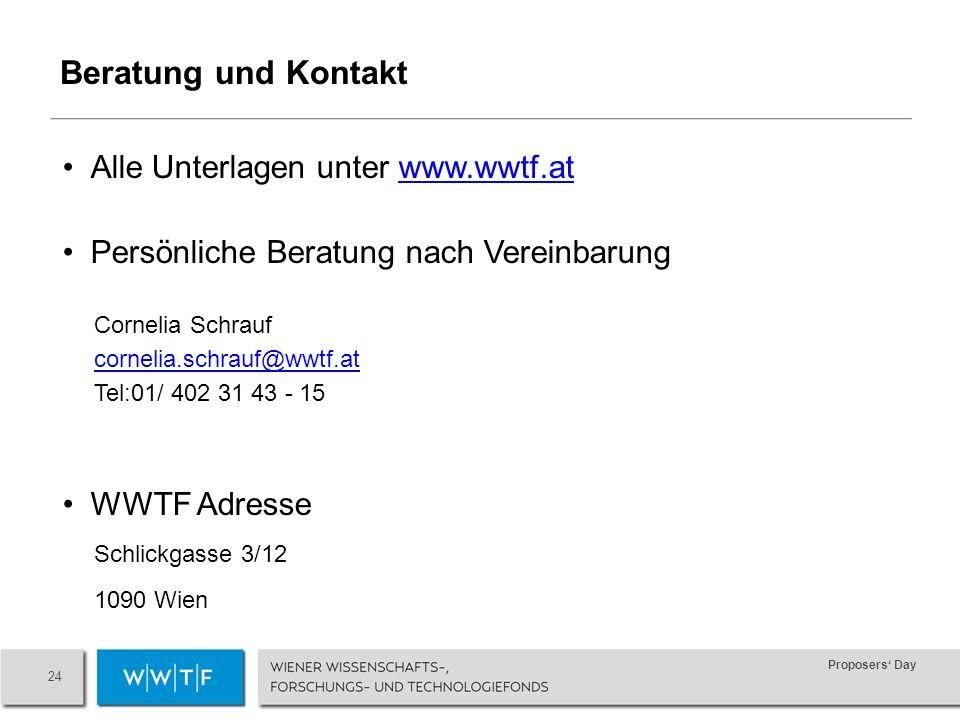 Proposers Day 24 Beratung und Kontakt Alle Unterlagen unter www.wwtf.atwww.wwtf.at Persönliche Beratung nach Vereinbarung Cornelia Schrauf cornelia.schrauf@wwtf.at Tel:01/ 402 31 43 - 15 WWTF Adresse Schlickgasse 3/12 1090 Wien