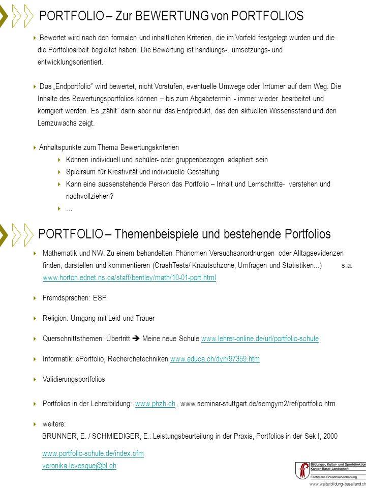 www.weiterbildung-baselland.ch PORTFOLIO – Zur BEWERTUNG von PORTFOLIOS Bewertet wird nach den formalen und inhaltlichen Kriterien, die im Vorfeld fes