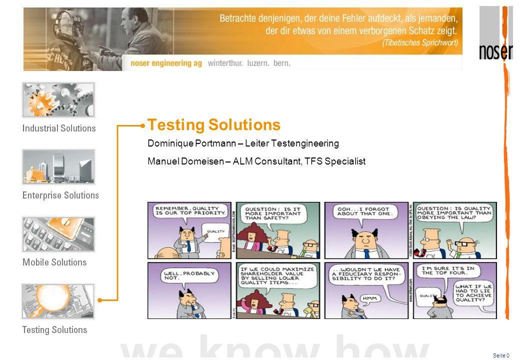 Seite 0 we know how Testing Solutions Dominique Portmann – Leiter Testengineering Manuel Domeisen – ALM Consultant, TFS Specialist