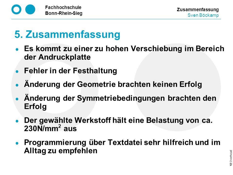 Fachhochschule Bonn-Rhein-Sieg 12 Overhead Es kommt zu einer zu hohen Verschiebung im Bereich der Andruckplatte Fehler in der Festhaltung Änderung der