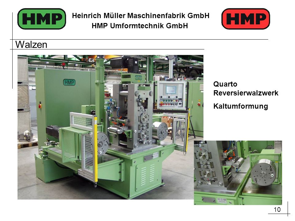 10 Heinrich Müller Maschinenfabrik GmbH HMP Umformtechnik GmbH Quarto Reversierwalzwerk Kaltumformung Walzen
