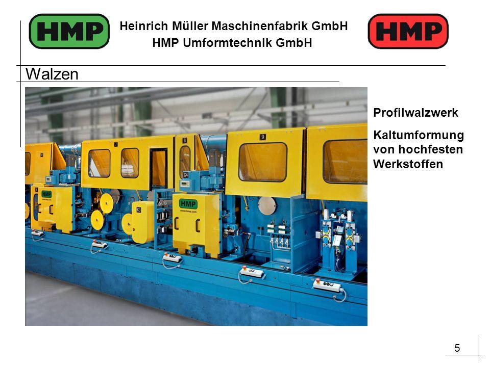5 Heinrich Müller Maschinenfabrik GmbH HMP Umformtechnik GmbH Profilwalzwerk Kaltumformung von hochfesten Werkstoffen Walzen