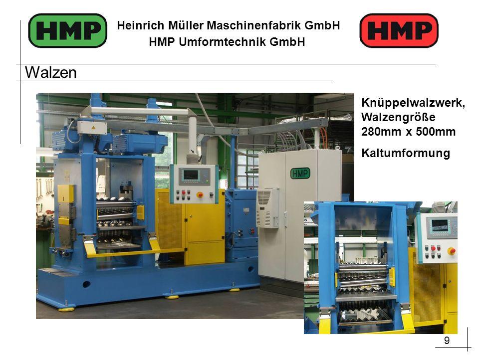 9 Heinrich Müller Maschinenfabrik GmbH HMP Umformtechnik GmbH Knüppelwalzwerk, Walzengröße 280mm x 500mm Kaltumformung Walzen