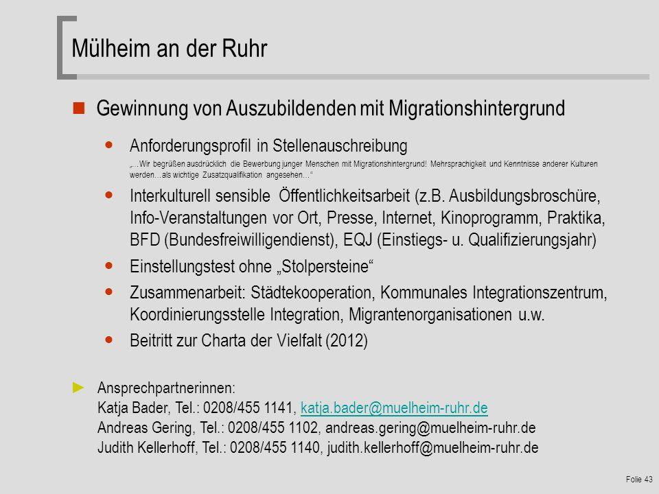 Folie 43 Gewinnung von Auszubildenden mit Migrationshintergrund Anforderungsprofil in Stellenauschreibung …Wir begrüßen ausdrücklich die Bewerbung junger Menschen mit Migrationshintergrund.