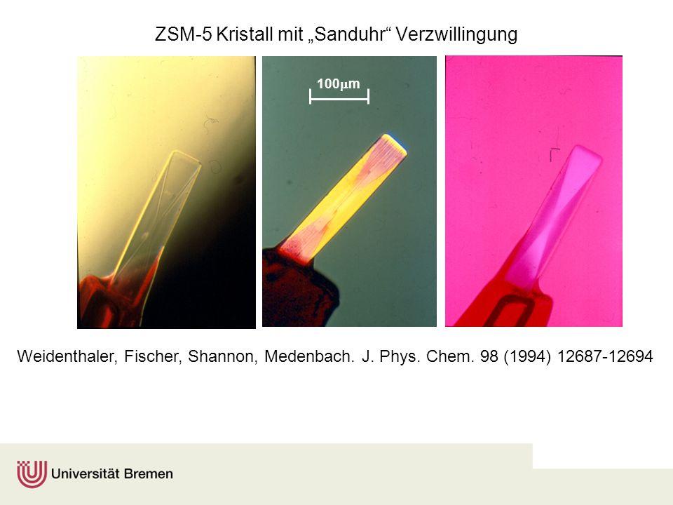 ZSM-5 Kristall mit Sanduhr Verzwillingung Weidenthaler, Fischer, Shannon, Medenbach. J. Phys. Chem. 98 (1994) 12687-12694 100 m