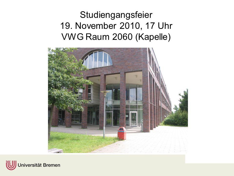 Studiengangsfeier 19. November 2010, 17 Uhr VWG Raum 2060 (Kapelle)
