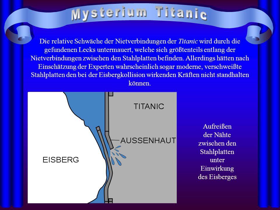 Die relative Schwäche der Nietverbindungen der Titanic wird durch die gefundenen Lecks untermauert, welche sich größtenteils entlang der Nietverbindun