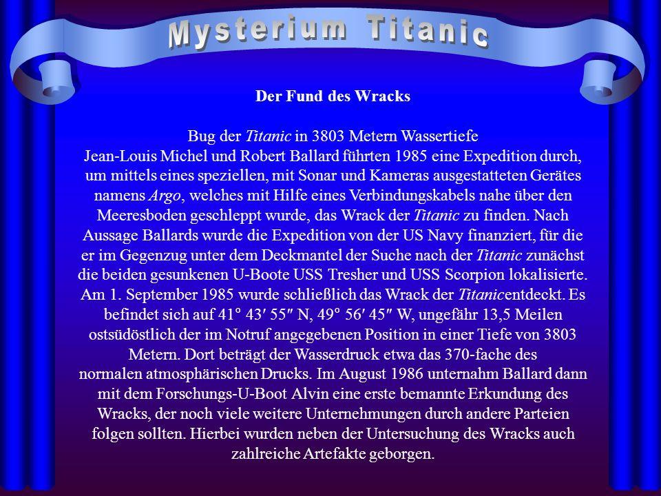 Der Fund des Wracks Bug der Titanic in 3803 Metern Wassertiefe Jean-Louis Michel und Robert Ballard führten 1985 eine Expedition durch, um mittels ein