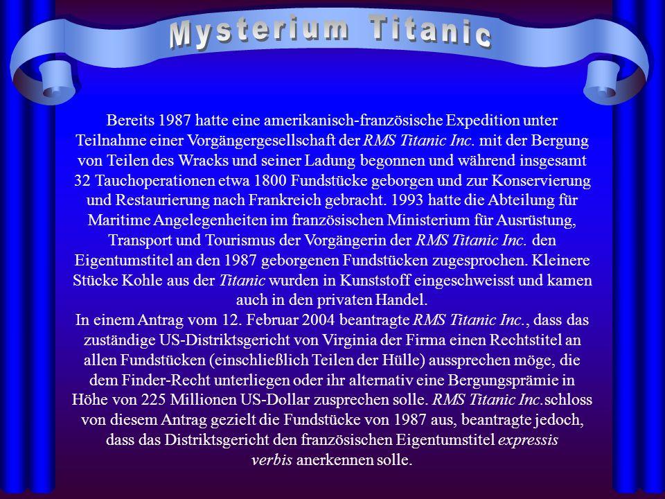 Bereits 1987 hatte eine amerikanisch-französische Expedition unter Teilnahme einer Vorgängergesellschaft der RMS Titanic Inc. mit der Bergung von Teil