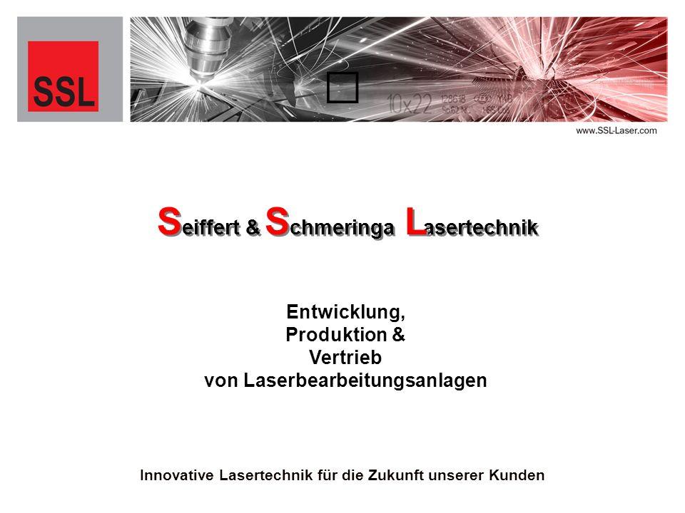 eiffert & chmeringa asertechnik eiffert & chmeringa asertechnik S S L L S S Entwicklung, Produktion & Vertrieb von Laserbearbeitungsanlagen Innovative