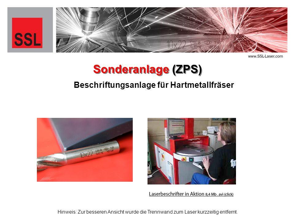 Sonderanlage (ZPS) Hinweis: Zur besseren Ansicht wurde die Trennwand zum Laser kurzzeitig entfernt. Beschriftungsanlage für Hartmetallfräser