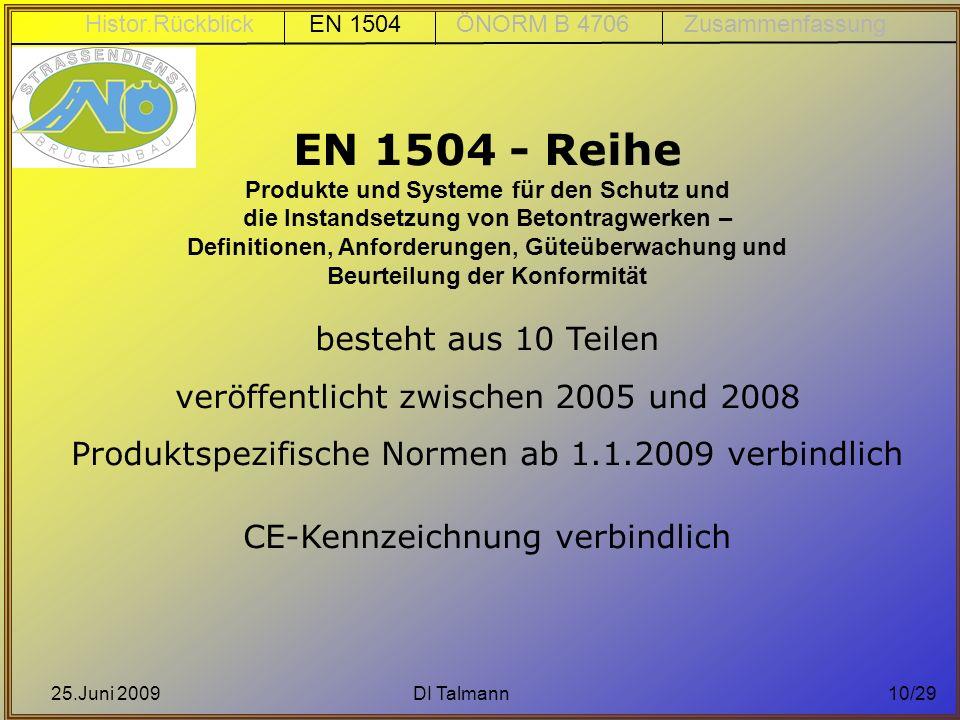 25.Juni 2009DI Talmann10/29 EN 1504 - Reihe Produkte und Systeme für den Schutz und die Instandsetzung von Betontragwerken – Definitionen, Anforderung