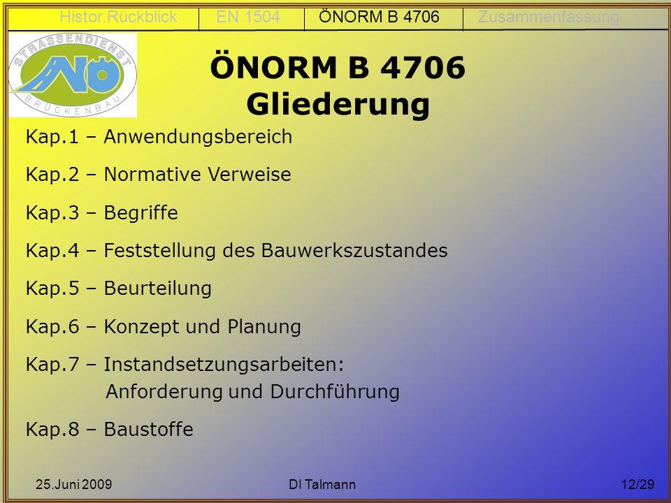 25.Juni 2009DI Talmann12/29 Kap.1 – Anwendungsbereich Kap.2 – Normative Verweise Kap.3 – Begriffe Kap.4 – Feststellung des Bauwerkszustandes Kap.5 – B