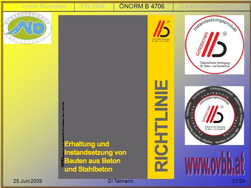 25.Juni 2009DI Talmann21/29 Histor.Rückblick EN 1504 ÖNORM B 4706 Zusammenfassung