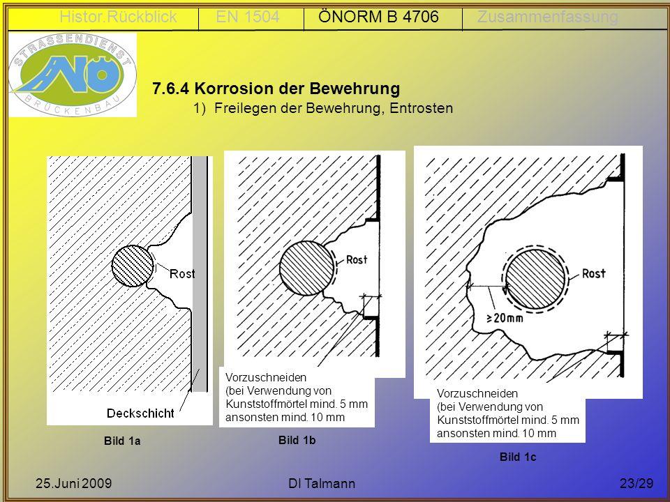 25.Juni 2009DI Talmann23/29 Bild 1a Vorzuschneiden (bei Verwendung von Kunststoffmörtel mind. 5 mm ansonsten mind. 10 mm Bild 1b Vorzuschneiden (bei V