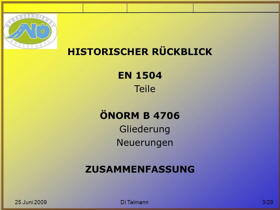 25.Juni 2009DI Talmann4/29 Historischer Rückblick Wurzeln, Idee und Entstehung der europ.