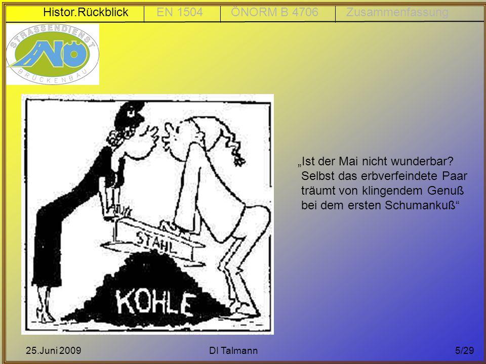 25.Juni 2009DI Talmann6/29 Historischer Rückblick Wurzeln, Idee und Entstehung der europ.
