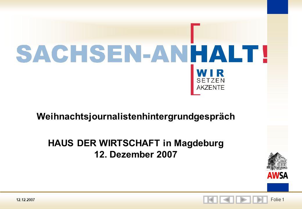 12.12.2007 Folie 1 Weihnachtsjournalistenhintergrundgespräch HAUS DER WIRTSCHAFT in Magdeburg 12.