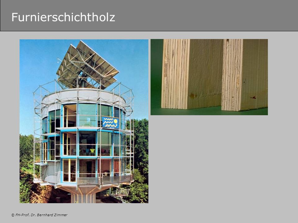 © FH-Prof. Dr. Bernhard Zimmer Furnierschichtholz