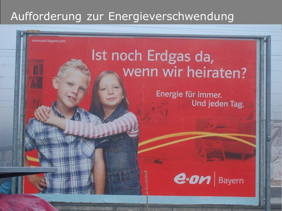 © FH-Prof. Dr. Bernhard Zimmer Aufforderung zur Energieverschwendung