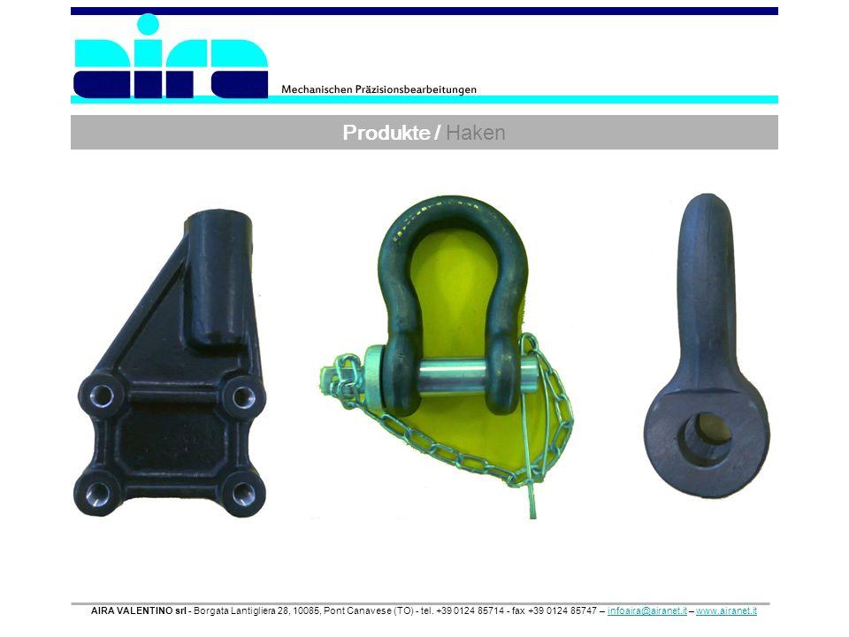 Produkte / Haken AIRA VALENTINO srl - Borgata Lantigliera 28, 10085, Pont Canavese (TO) - tel.