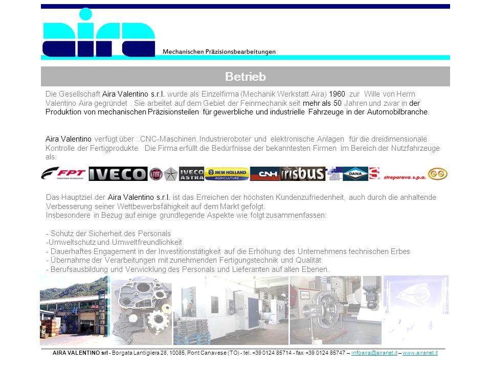 Betrieb AIRA VALENTINO srl - Borgata Lantigliera 28, 10085, Pont Canavese (TO) - tel. +39 0124 85714 - fax +39 0124 85747 – infoaira@airanet.it – www.