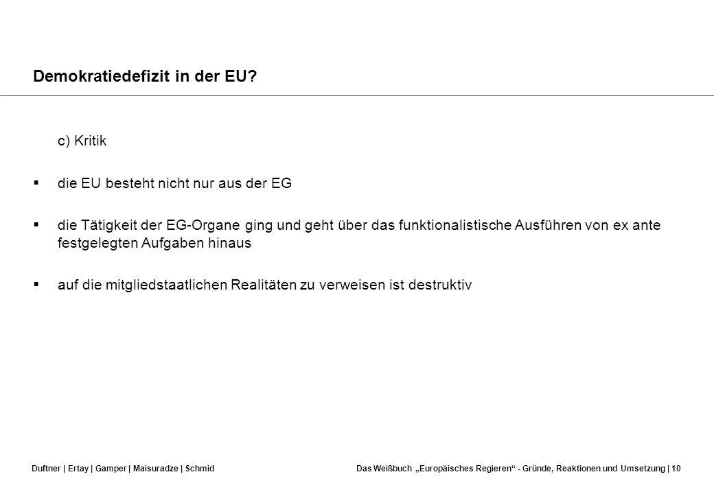 Duftner | Ertay | Gamper | Maisuradze | SchmidDas Weißbuch Europäisches Regieren - Gründe, Reaktionen und Umsetzung | 9 Demokratiedefizit in der EU? b