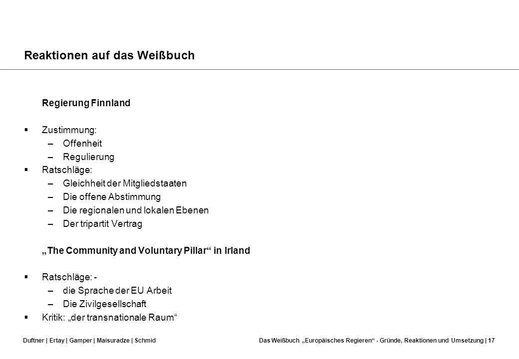 Duftner | Ertay | Gamper | Maisuradze | SchmidDas Weißbuch Europäisches Regieren - Gründe, Reaktionen und Umsetzung | 16 Reaktionen auf das Weißbuch B