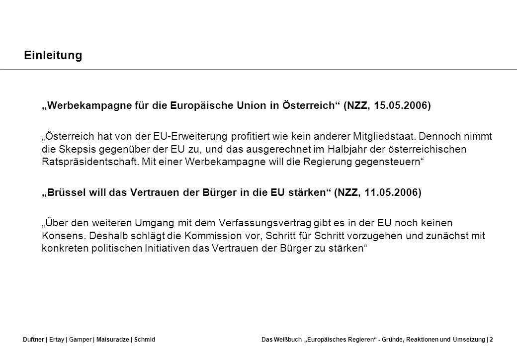 Das Weißbuch Europäisches Regieren Gründe, Reaktionen und Umsetzung 9603285Maria Duftner 0547706Cem Ertay 9424183Tobias Gamper 0504626Elene Maisuradze