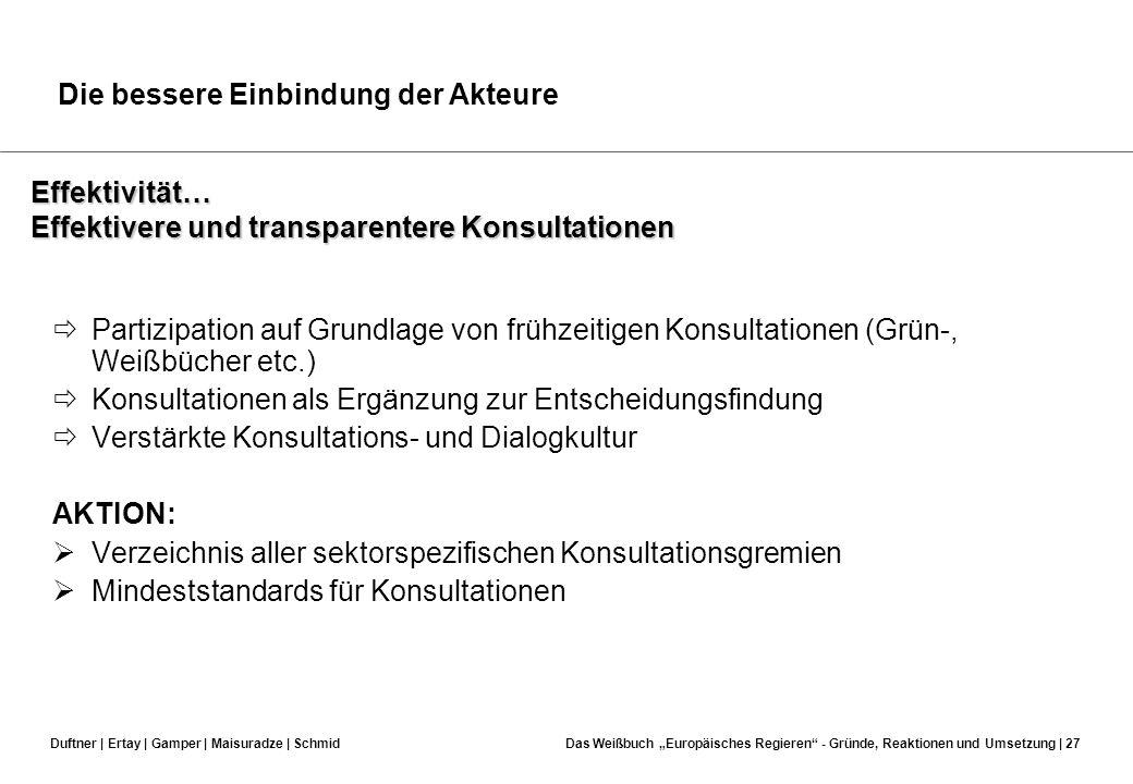 Duftner | Ertay | Gamper | Maisuradze | SchmidDas Weißbuch Europäisches Regieren - Gründe, Reaktionen und Umsetzung | 26 Partizipation… Einbindung der