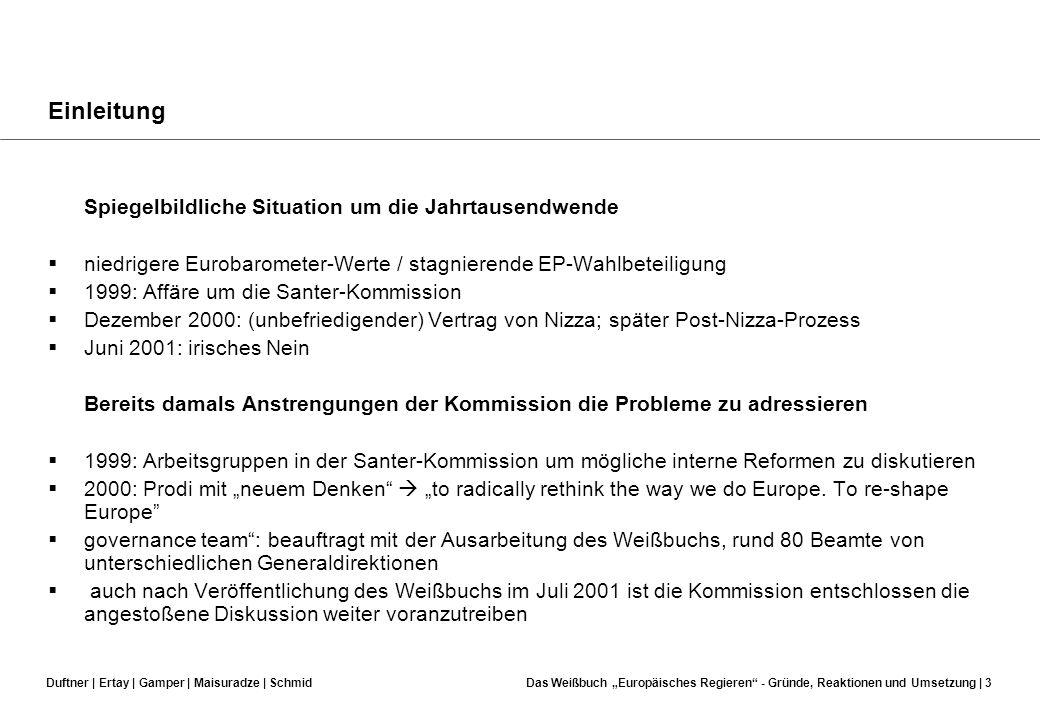 Duftner | Ertay | Gamper | Maisuradze | SchmidDas Weißbuch Europäisches Regieren - Gründe, Reaktionen und Umsetzung | 2 Einleitung Werbekampagne für d