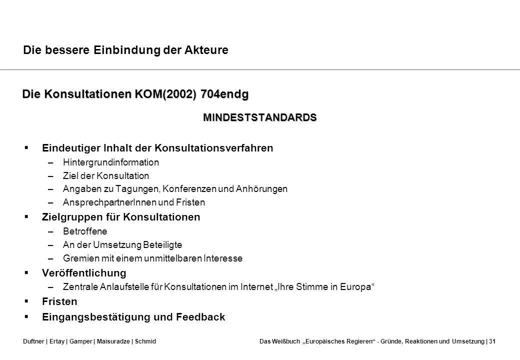 Duftner | Ertay | Gamper | Maisuradze | SchmidDas Weißbuch Europäisches Regieren - Gründe, Reaktionen und Umsetzung | 30 Die Konsultationen KOM(2002)