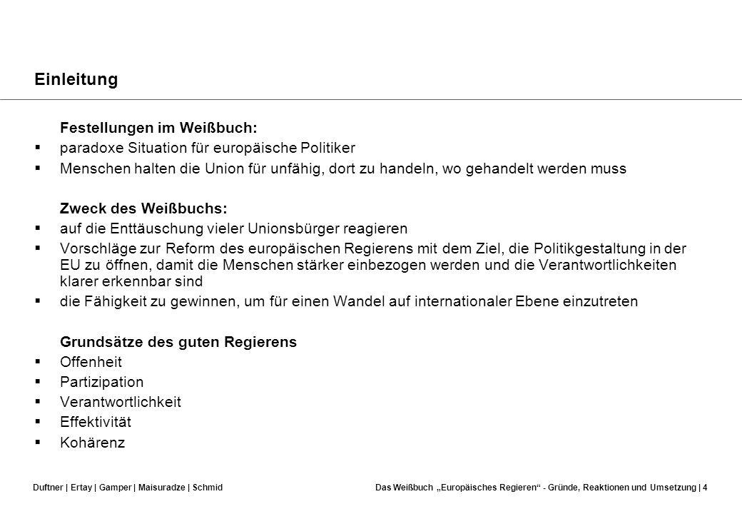 Duftner | Ertay | Gamper | Maisuradze | SchmidDas Weißbuch Europäisches Regieren - Gründe, Reaktionen und Umsetzung | 3 Einleitung Spiegelbildliche Si
